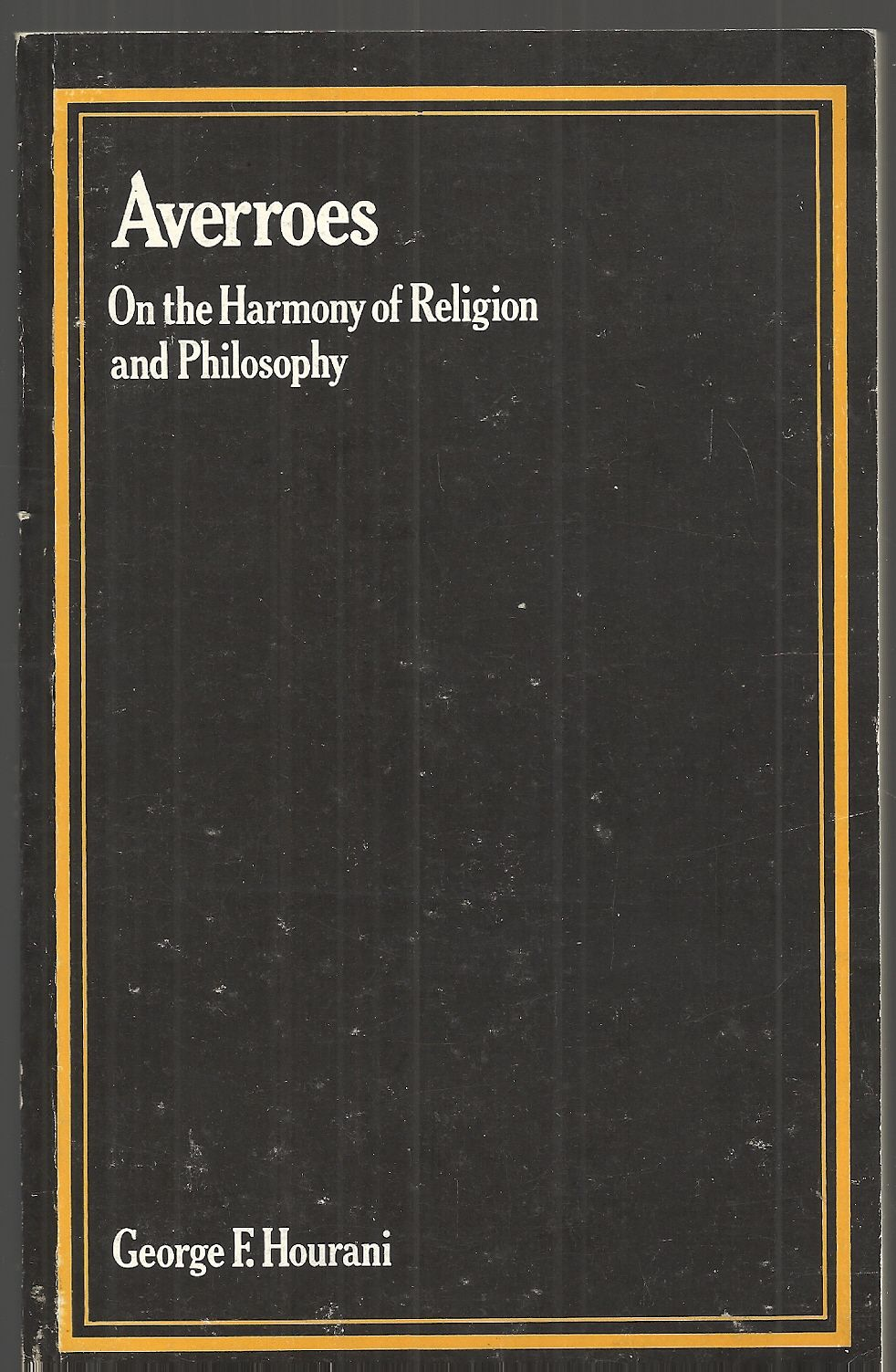 Averroes: On the Harmony of Religion and Philosophy, Hourani, George F.
