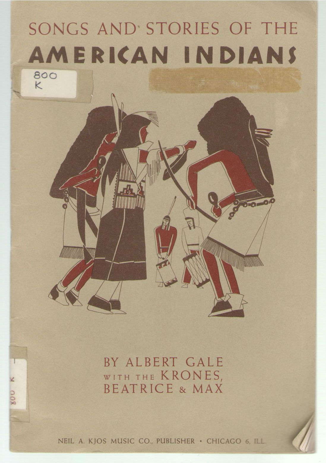 Songs and stories of the American Indians / recorded and harmonized by Albert Gale, Gale, Albert